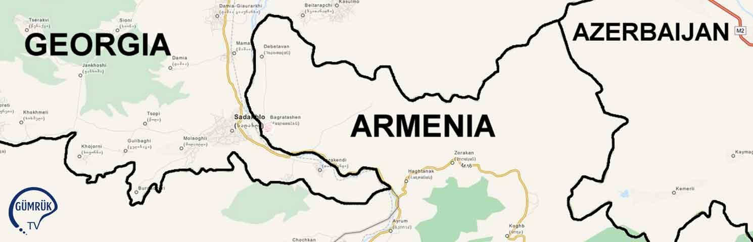 """""""Ermeni-Gürcü Sınırında iki Modern Gümrük Kapısı Açıyoruz, Üçüncüsü Yıl Sonunda"""""""