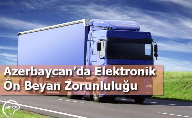 Azerbaycan'da Elektronik Ön Beyan Zorunluluğu