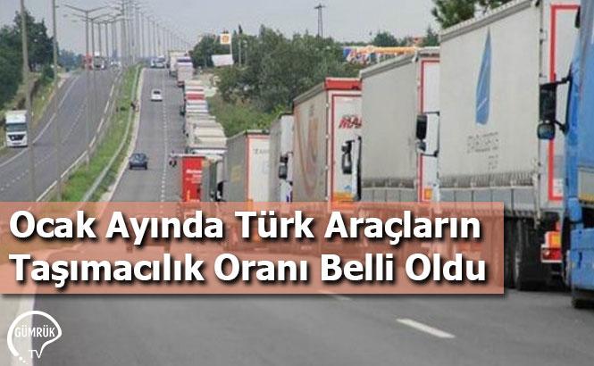 Ocak Ayında Türk Araçların Taşımacılık Oranı Belli Oldu