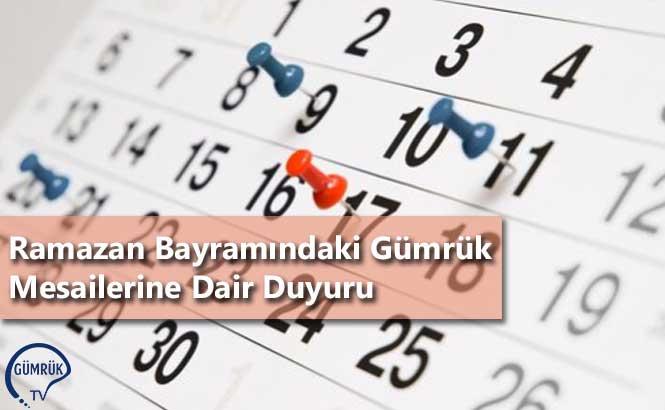 Ramazan Bayramındaki Gümrük Mesailerine Dair Duyuru