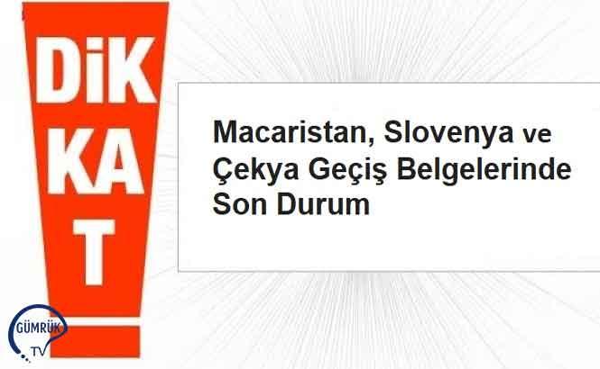 Macaristan, Slovenya, Çekya Geçiş Belgelerinde Son Durum