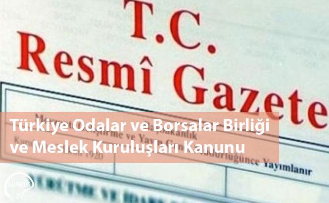 Türkiye Odalar ve Borsalar Birliği ve Meslek Kuruluşları Kanunu