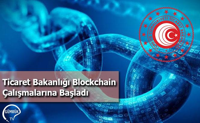 Ticaret Bakanlığı Blockchain Çalışmalarına Başladı