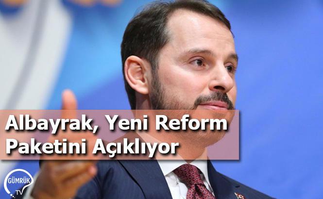 Albayrak, Yeni Reform Paketini Açıklıyor