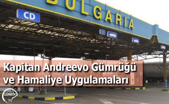 Kapitan Andreevo Gümrüğü ve Hamaliye Uygulamaları