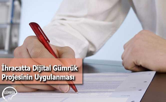 İhracatta Dijital Gümrük Projesinin Uygulanması