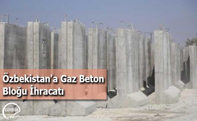 Özbekistan'a Gaz Beton Bloğu İhracatı
