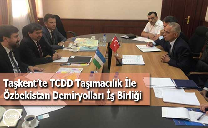 Taşkent'te TCDD Taşımacılık İle Özbekistan Demiryolları İş Birliği