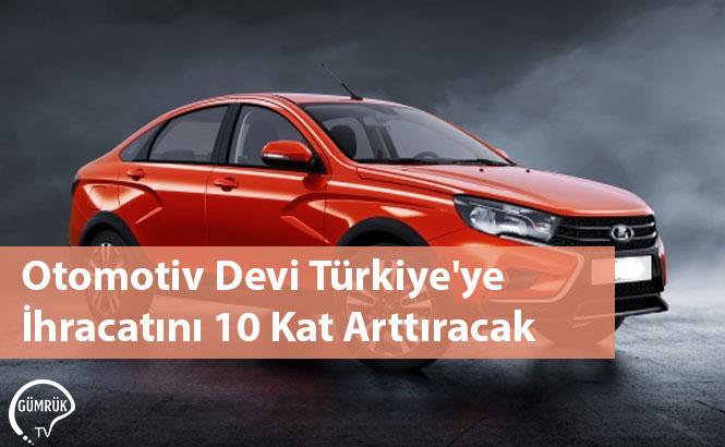 Otomotiv Devi Türkiye'ye İhracatını 10 Kat Arttırmak İstiyor