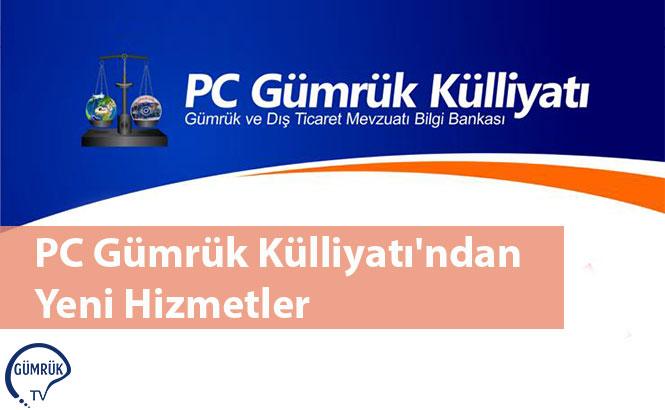 PC Gümrük Külliyatı'ndan Yeni Hizmetler