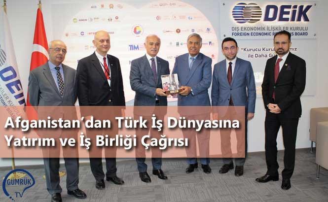 Afganistan'dan Türk İş Dünyasına Yatırım ve İş Birliği Çağrısı