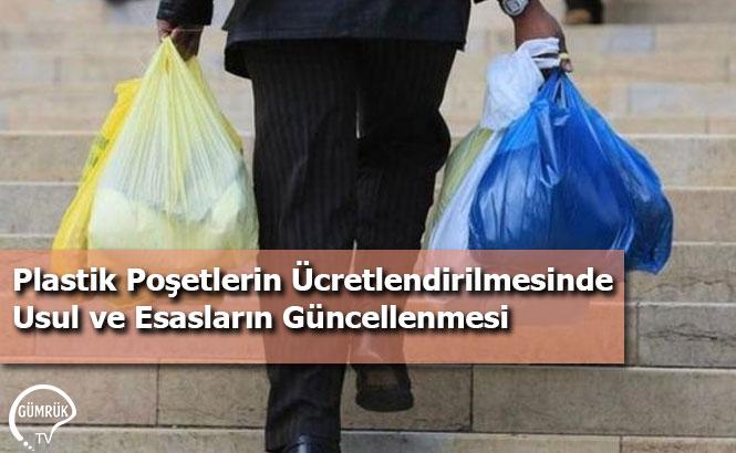 Plastik Poşetlerin Ücretlendirilmesinde Usul ve Esasların Güncellenmesi