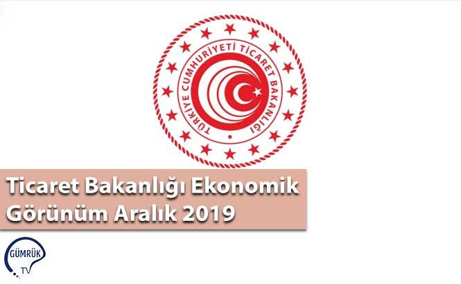 Ticaret Bakanlığı Ekonomik Görünüm Aralık 2019