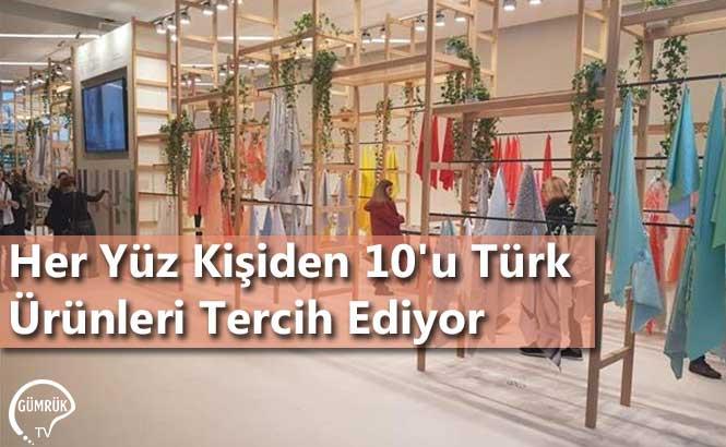 Her Yüz Kişiden 10'u Türk Ürünleri Tercih Ediyor