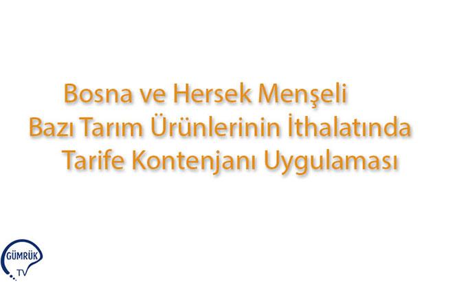 Bosna ve Hersek Menşeli Bazı Tarım Ürünlerinin İthalatında Tarife Kontenjanı Uygulaması