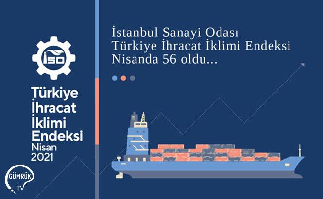 İSO 'Türkiye İhracat İklimi Endeksi' Nisanda En Yüksek Düzeye Ulaştı
