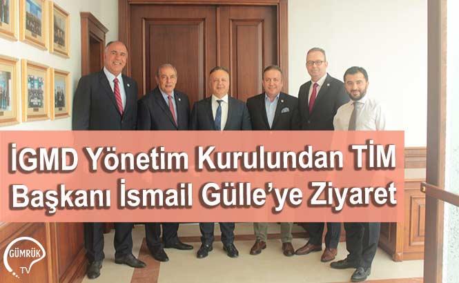 İGMD Yönetim Kurulundan TİM Başkanı İsmail Gülle'ye Ziyaret