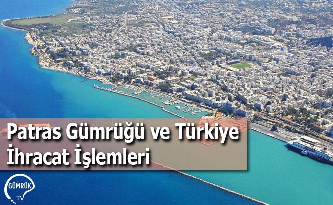 Patras Gümrüğü ve Türkiye İhracat İşlemleri