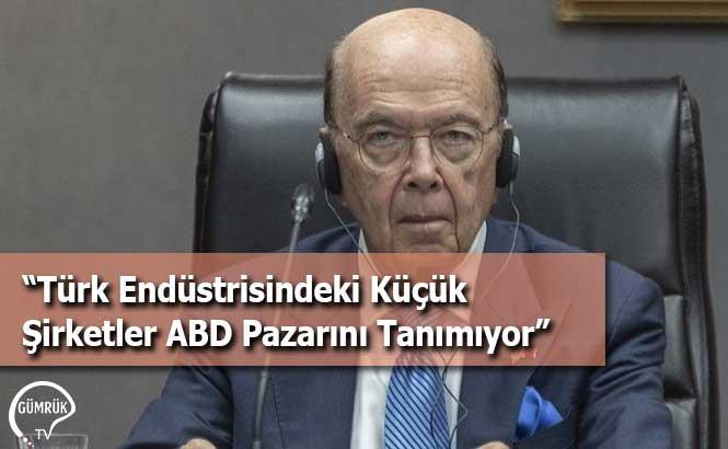 """""""Türk Endüstrisindeki Küçük Şirketler ABD Pazarını Tanımıyor"""""""