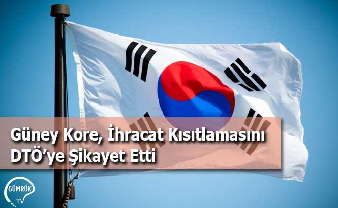 Güney Kore, İhracat Kısıtlamasını DTÖ'ye Şikayet Etti
