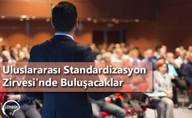İstanbul'daki Uluslararası Standardizasyon Zirvesi'nde Buluşacaklar