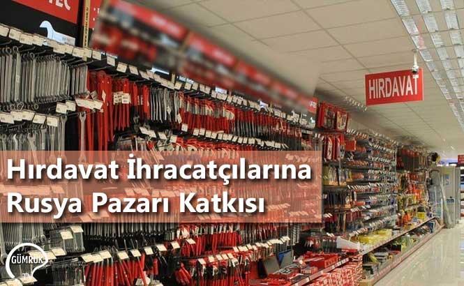 Hırdavat İhracatçılarına Rusya Pazarı Katkısı