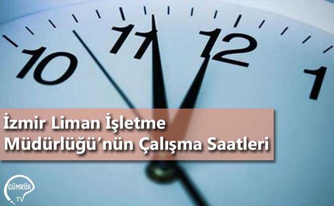 İzmir Liman İşletme Müdürlüğünün Çalışma Saatleri