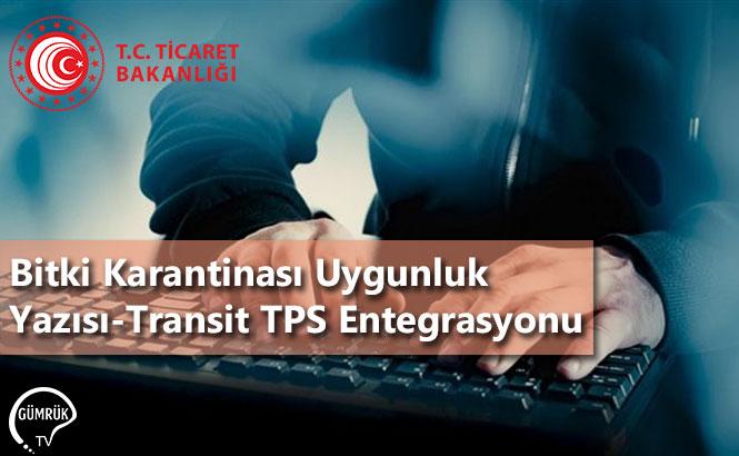 Bitki Karantinası Uygunluk Yazısı-Transit TPS Entegrasyonu