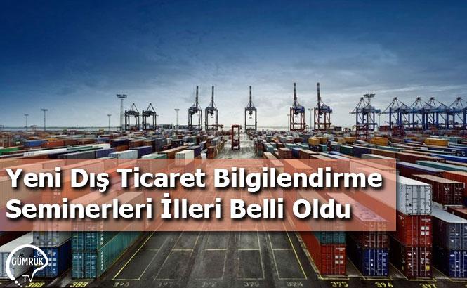 Yeni Dış Ticaret Bilgilendirme Seminerleri İlleri Belli Oldu