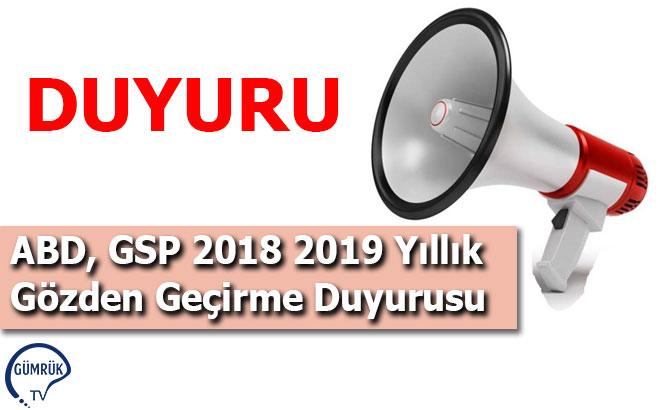 ABD, GSP 2018 2019 Yıllık Gözden Geçirme Duyurusu