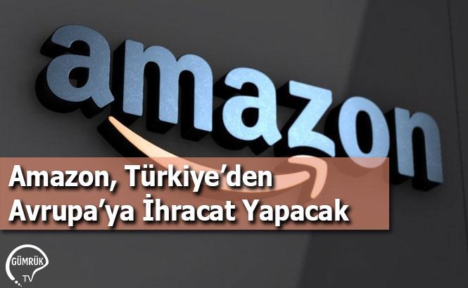 Amazon, Türkiye'den Avrupa'ya İhracat Yapacak