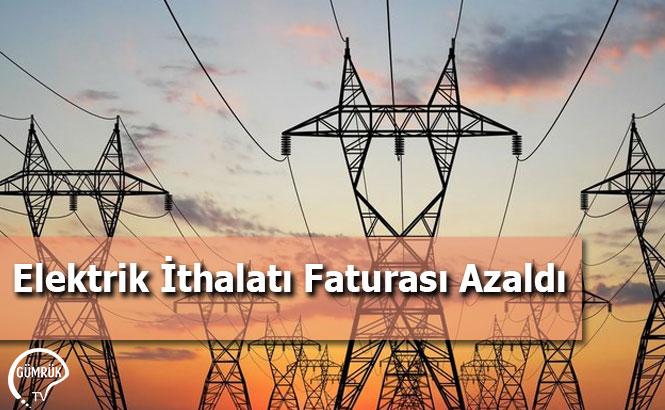 Elektrik İthalatı Faturası Azaldı
