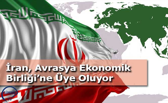 İran, Avrasya Ekonomik Birliği'ne Üye Oluyor