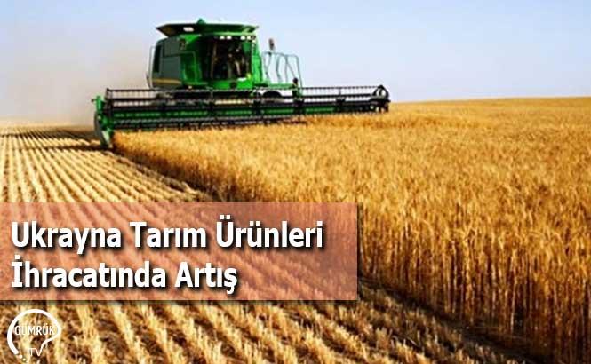 Ukrayna Tarım Ürünleri İhracatında Artış