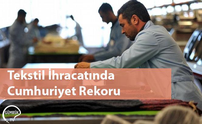 Tekstil İhracatında Cumhuriyet Rekoru