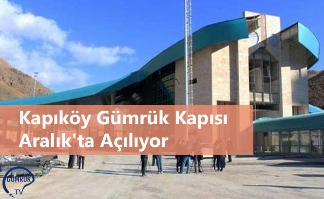 Kapıköy Gümrük Kapısı Aralık'ta Açılıyor