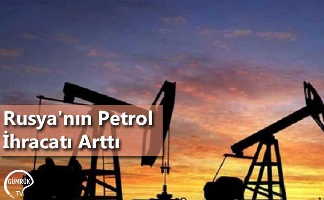Rusya'nın Petrol İhracatı Arttı