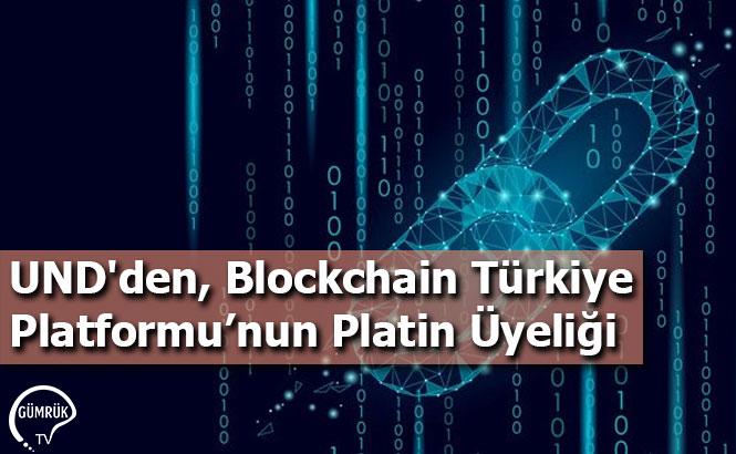 UND'den, Blockchain Türkiye Platformu'nun Platin Üyeliği