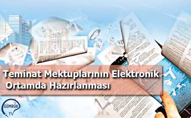 Teminat Mektuplarının Elektronik Ortamda Hazırlanması