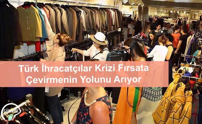 Türk İhracatçılar Krizi Fırsata Çevirmenin Yolunu Arıyor