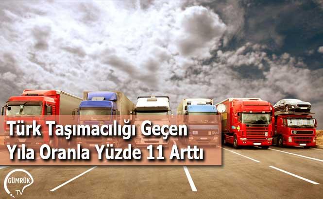 Türk Taşımacılığı Geçen Yıla Oranla Yüzde 11 Arttı