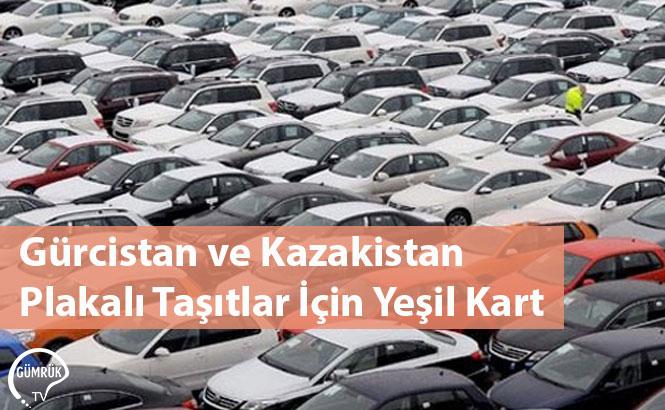 Gürcistan ve Kazakistan Plakalı Taşıtlar İçin Yeşil Kart