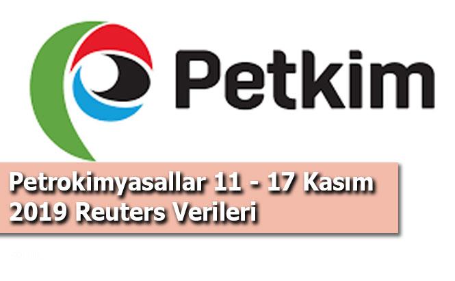 Petrokimyasallar 11 - 17 Kasım 2019 Reuters Verileri