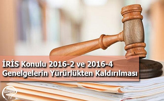 İRİS Konulu 2016-2 ve 2016-4 Genelgelerin Yürürlükten Kaldırılması