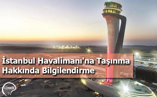 İstanbul Havalimanı'na Taşınma Hakkında Bilgilendirme