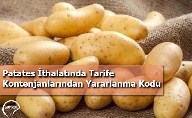 Patates İthalatında Tarife Kontenjanlarından Yararlanma Kodu