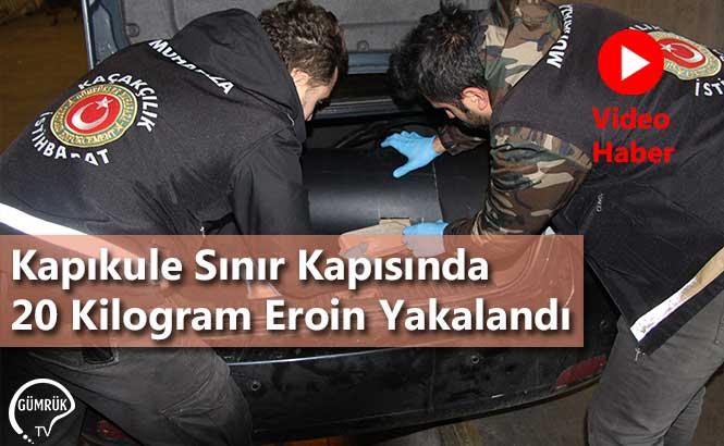 Kapıkule Sınır Kapısında 20 Kilogram Eroin Yakalandı