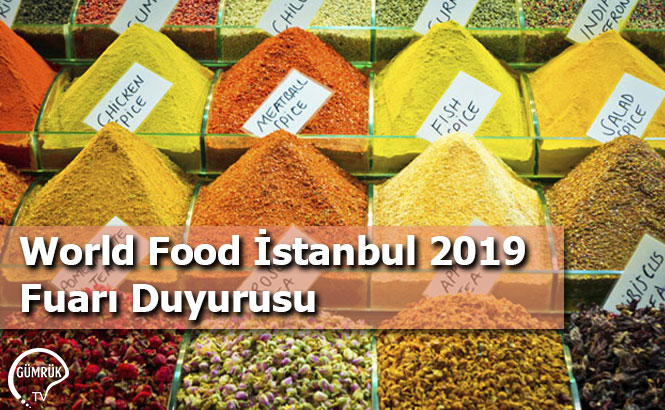World Food İstanbul 2019 Fuarı Duyurusu