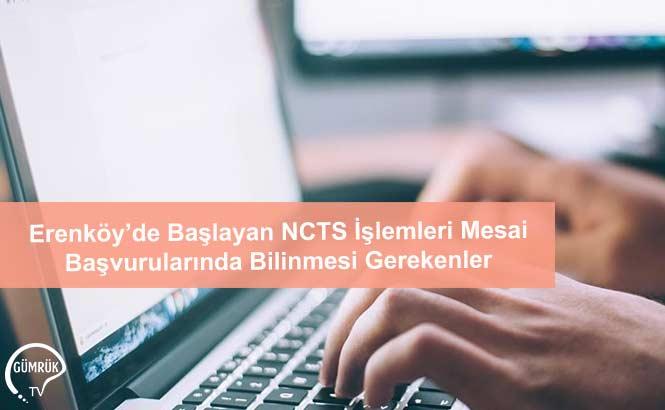 Erenköy'de Başlayan NCTS İşlemleri Mesai Başvurularında Bilinmesi Gerekenler