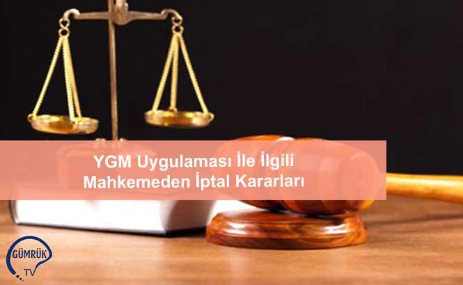 YGM Uygulaması İle İlgili Mahkemeden İptal Kararları